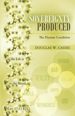 Sovereignty Produced: The Human Condition - eBook  -     By: Douglas Casses