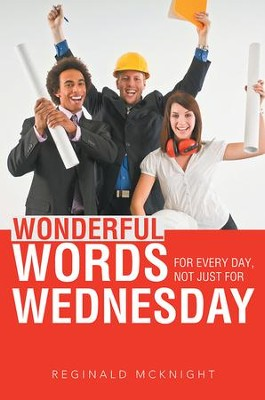 Wonderful Words for Every Day, Not Just for Wednesday - eBook  -     By: Reginald Mcknight