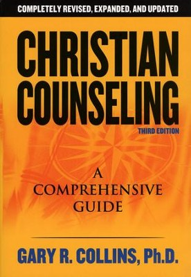 Christian Counseling, Revised and Updated Third Edition  -     By: Gary R. Collins Ph.D.