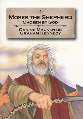 Moses the Shepherd: Chosen by God  -     By: Carine MacKenzie     Illustrated By: Graham Kennedy