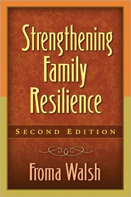 Strengthening Family Resilience, Second Edition  -     By: Froma Walsh