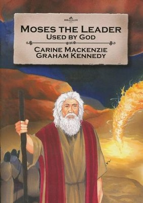 Moses the Leader: Used by God  -     By: Carine MacKenzie     Illustrated By: Graham Kennedy