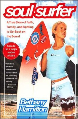 Soul Surfer: A True Story of Faith, Family, and   Fighting to Get Back on the Board  -     By: Bethany Hamilton, Sheryl Berk, Rick Bundschuh