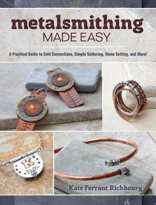 Metalsmithing Made Easy  -     By: Kate Richbourg