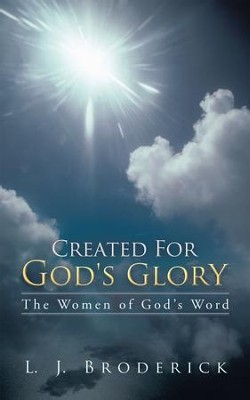 Created For God's Glory: The Women of God's Word - eBook  -     By: L. Broderick