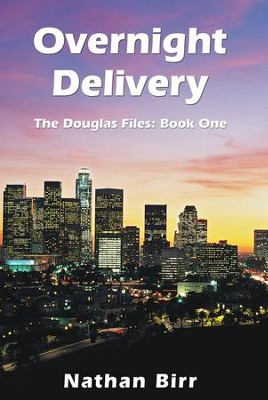 Overnight Delivery: The Douglas Files: Book One - eBook  -     By: Nathan Birr