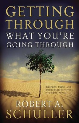 Getting Through What You're Going Through - eBook  -     By: Robert A. Schuller