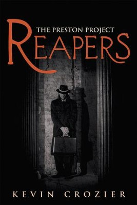 Reapers: The Preston Project - eBook  -     By: Kevin Crozier