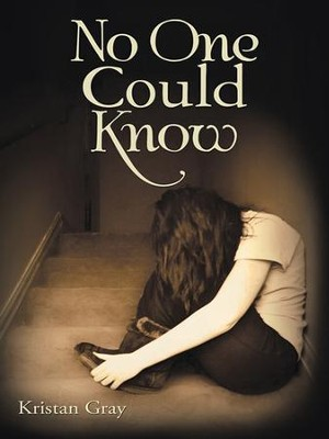 No One Could Know - eBook  -     By: Kristan Gray