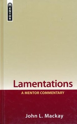 Lamentations: A Mentor Commentary  -     By: John L. Mackay