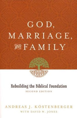 God, Marriage, and Family   -     By: Andreas Kostenberger, David Jones