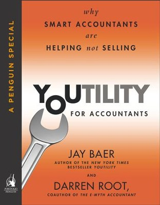 Youtility for Accountants: Why Smart Accountants Are Helping, Not Selling (A Penguin Special from Portfolio) - eBook  -     By: Jay Baer, Darren Root
