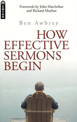 How Effective Sermons Begin    -     By: Ben Awbrey