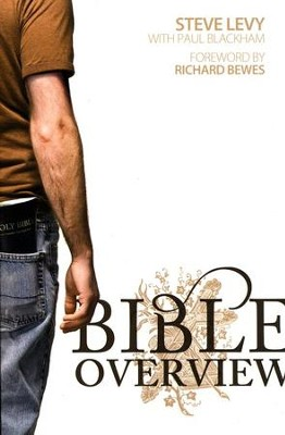 Bible Overview  -     By: Steve Levy, Paul Blackham
