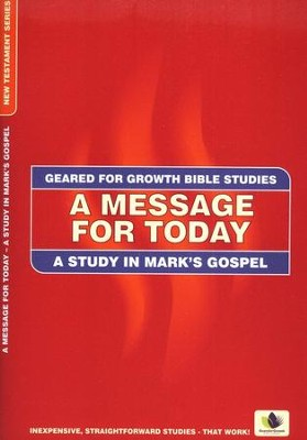 A Message For Today: A Study in Mark's Gospel  -     By: Marion Deelen