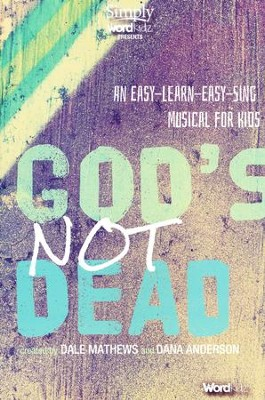 God's Not Dead Choral Book An Easy-Learn Easy-Sing Musical For Kids  -     By: Dale Mathews, Diana Anderson
