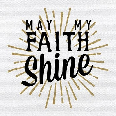 May My Faith Shine Plaque  -