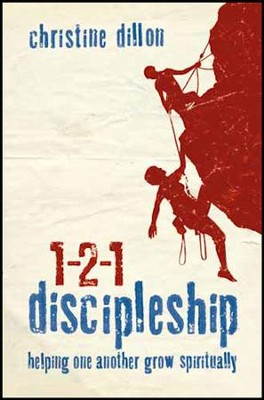 1-2-1 Discipleship: Helping One Another Grow Spiritually  -     By: Christine Dillon