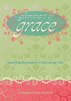 Glimmers of Grace: Sparkling Reminders to Encourage You - eBook  -     By: Women of Faith