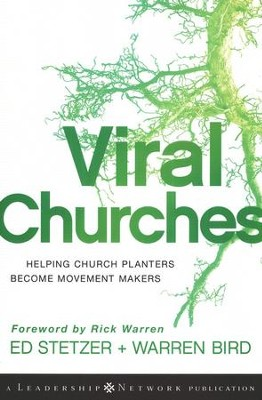 Viral Churches: Helping Church Planters Become Movement Makers  -     By: Ed Stetzer, Warren Bird