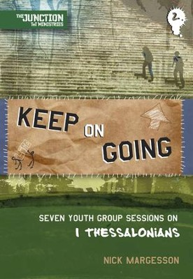 Keep on Going: Seven Youth Group Sessions on 1 Thessalonians  -     By: Nick Margesson