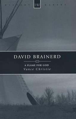 David Brainerd: A Flame for God   -     By: Vance Christie