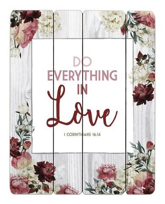 Do Everything in Love, Pallet Sign                             -