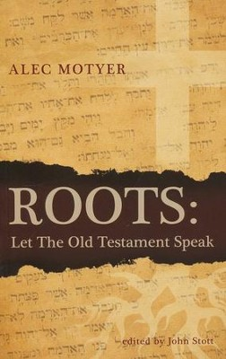 Roots: Let the Old Testament Speak   -     By: Alec Motyer