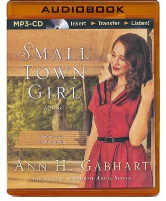Small Town Girl: A Novel - unabridged audiobook on MP3 CD  -     Narrated By: Cristina Panfilio     By: Ann H. Gabhart