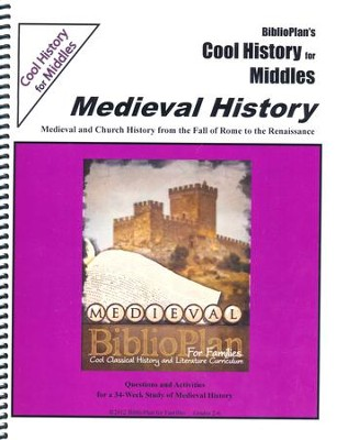 BiblioPlan's Cool History for Middles: Medieval History  (Grades 2-6), 2016 Edition  -
