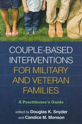 Couple-Based Interventions for Military and Veteran Families: A Practitioner's Guide  -     By: Douglas K. Snyder
