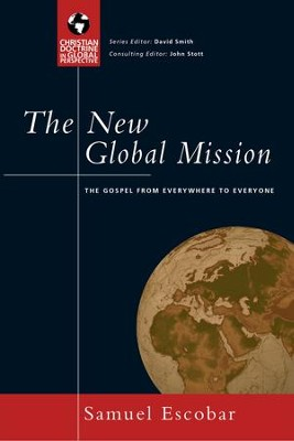 The New Global Mission: The Gospel from Everywhere to Everyone - eBook  -     By: Samuel Escobar