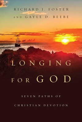 Longing For God: Seven Paths of Christian Devotion - eBook  -     By: Richard J. Foster, Gayle D. Beebe