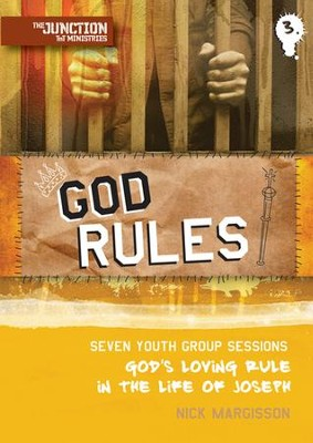 God Rules!: Seven Youth Group Sessions on God's Loving Rule in the Life of Joseph  -     By: Nick Margesson
