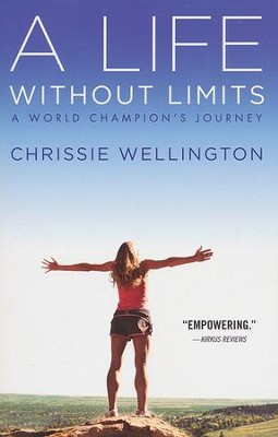 A Life Without Limits: A World Champion's Journey  -     By: Chrissie Wellington