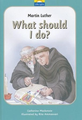 Martin Luther: What Should I Do?  -     By: Catherine Mackenzie