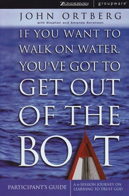 If You Want to Walk on Water, You've Got to Get Out  of the Boat, Participant's Guide - Slightly Imperfect  -