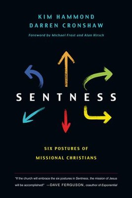 Sentness: Six Postures of Missional Christians - eBook  -     By: Kim Hammond, Darren Cronshaw