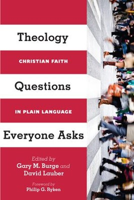 Theology Questions Everyone Asks: Christian Faith in Plain Language - eBook  -     Edited By: Gary M. Burge, David Lauber     By: Gary M. Burge(Eds.) & David Lauber(Eds.)