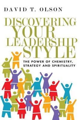 Discovering Your Leadership Style: The Power of Chemistry, Strategy and Spirituality - eBook  -     By: David T. Olson