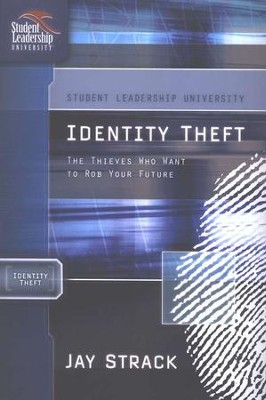 Identity Theft, Student Leadership University Series              -     By: Jay Strack