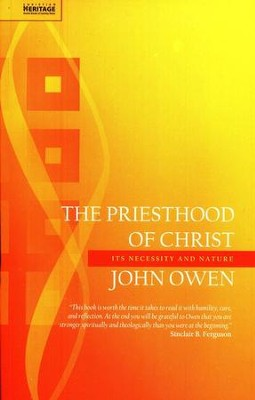 The Priesthood of Christ: Its Necessity and Nature  -     By: John Owen