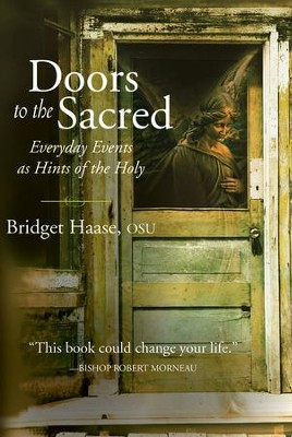 Doors to the Sacred: Everyday Events as Hints of the Holy - eBook  -     By: Bridget Haase