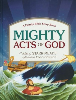 Mighty Acts of God: A Family Bible Story Book  -     By: Starr Meade