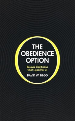 The Obedience Option: Because God Knows What's Good for Us  -     By: David Hegg