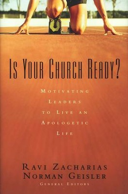 Is Your Church Ready?: Motivating Leaders to Live an Apologetic Life  -     By: Ravi Zacharias