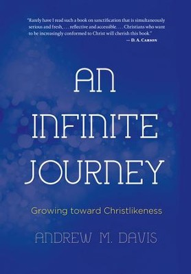An Infinite Journey: Growing toward Christlikeness - eBook  -     By: Dr. Andrew M. Davis