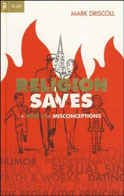 Religion Saves: And Nine Other Misconceptions  -     By: Mark Driscoll