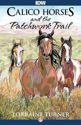 Calico Horses and the Patchwork Trail - eBook  -     By: Lorraine Turner
