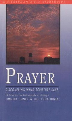 Prayer: Discovering What Scripture Says - eBook  -     By: Timothy Jones